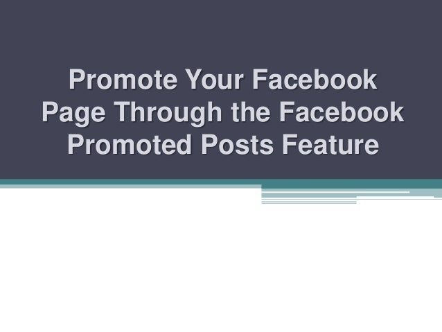 Promote Your FacebookPage Through the Facebook Promoted Posts Feature