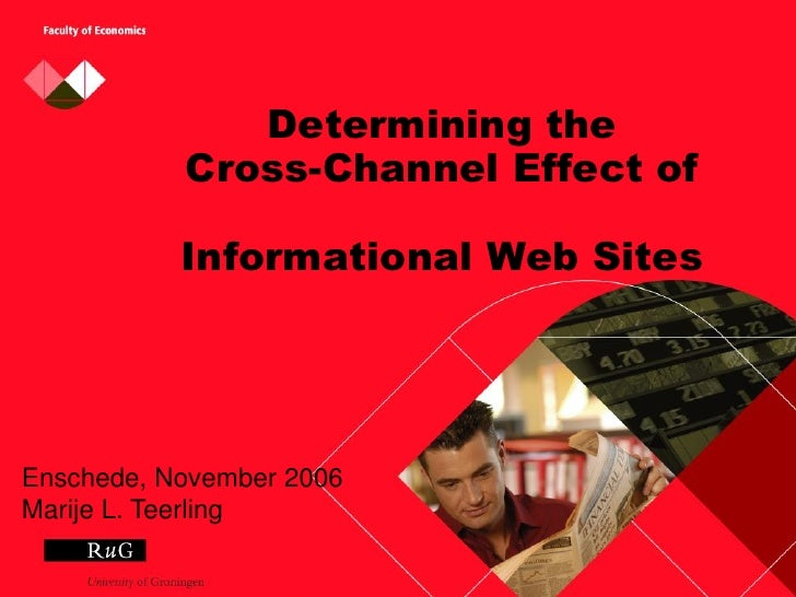 Determining the            Cross-Channel Effect of             Informational Web Sites     Enschede, November 2006 Marije ...