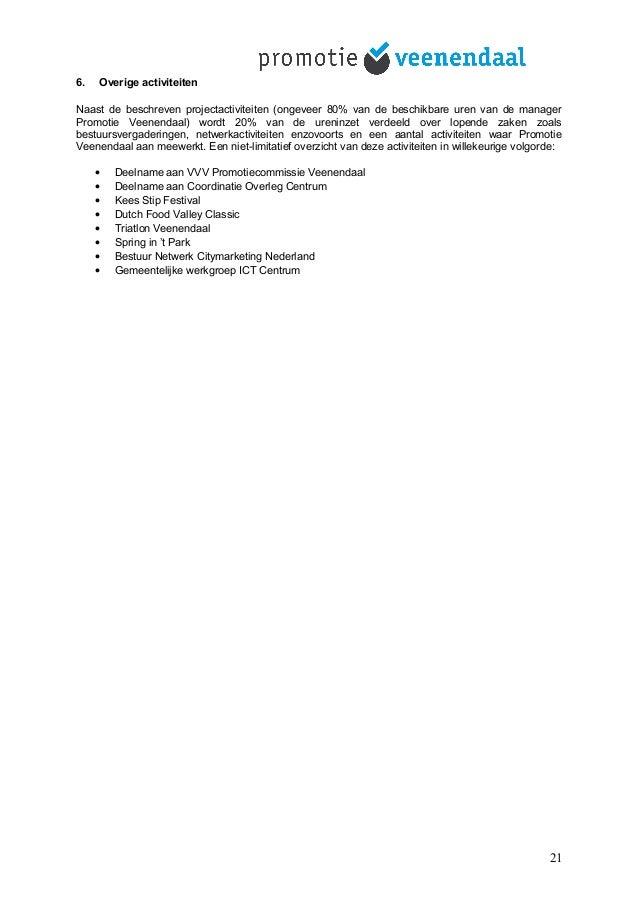 6. Overige activiteiten Naast de beschreven projectactiviteiten (ongeveer 80% van de beschikbare uren van de manager Promo...