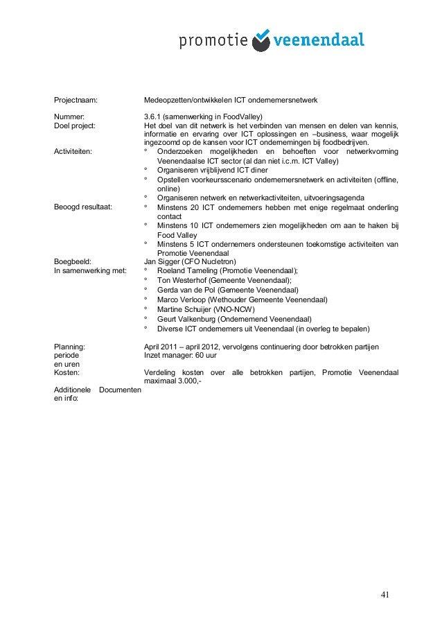 Projectnaam: Medeopzetten/ontwikkelen ICT ondernemersnetwerk Nummer: 3.6.1 (samenwerking in FoodValley) Doel project: Het ...