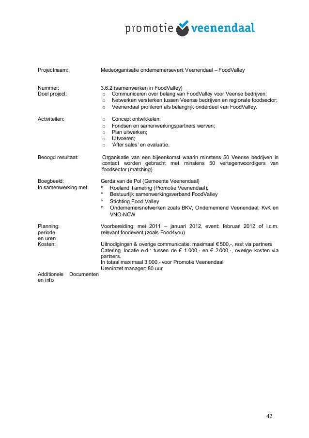 Projectnaam: Medeorganisatie ondernemersevent Veenendaal – FoodValley Nummer: 3.6.2 (samenwerken in FoodValley) Doel proje...