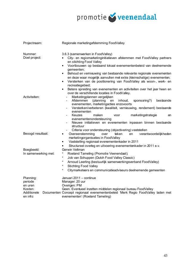 Projectnaam: Regionale marketingafstemming FoodValley Nummer: 3.6.3 (samenwerken in FoodValley) Doel project: • City- en r...