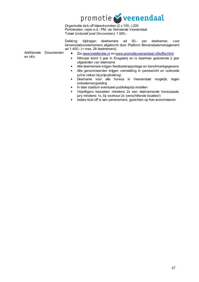 Organisatie kick-off bijeenkomsten (2 x 100,-) 200 Portokosten, repro e.d.: PM, via Gemeente Veenendaal Totaal (inclusief ...