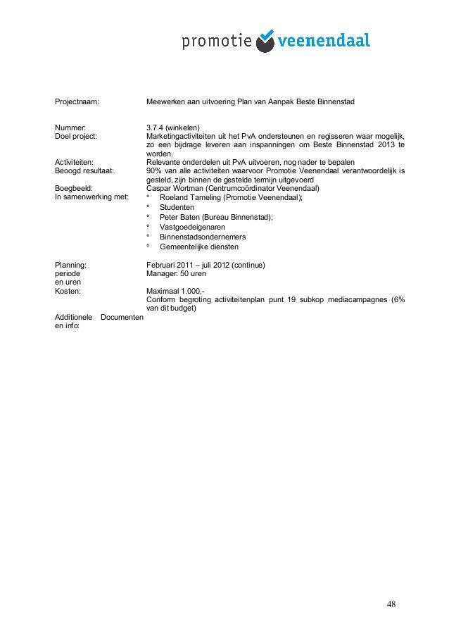 Projectnaam: Meewerken aan uitvoering Plan van Aanpak Beste Binnenstad Nummer: 3.7.4 (winkelen) Doel project: Marketingact...
