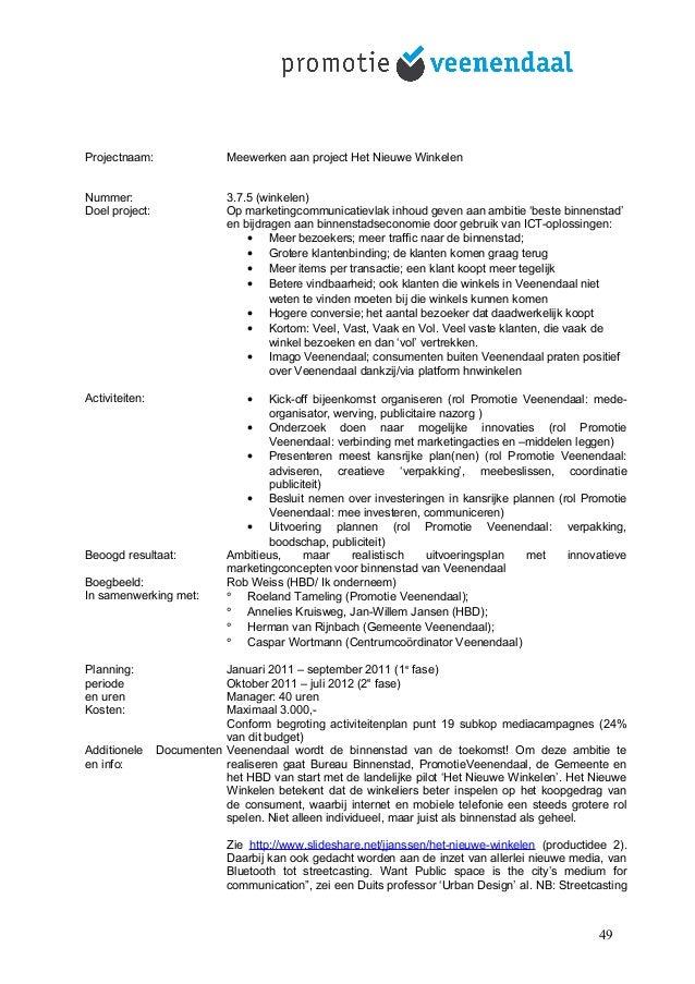 Projectnaam: Meewerken aan project Het Nieuwe Winkelen Nummer: 3.7.5 (winkelen) Doel project: Op marketingcommunicatievlak...