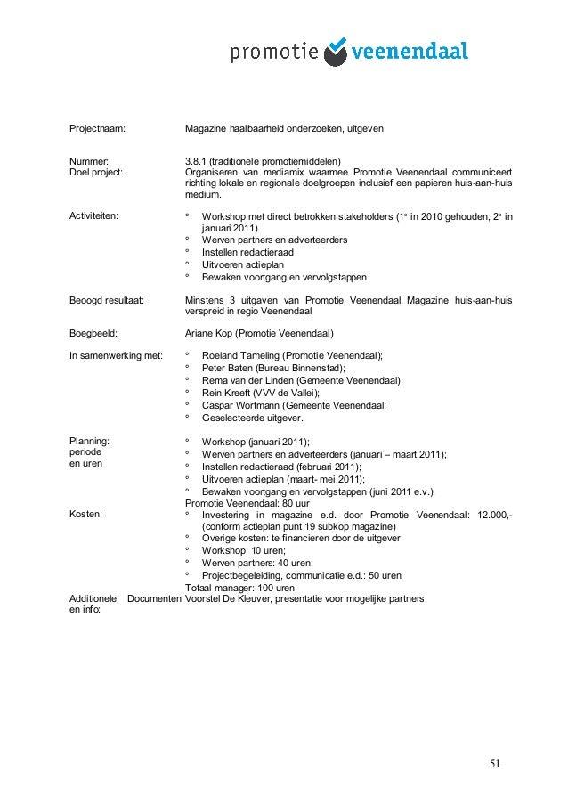 Projectnaam: Magazine haalbaarheid onderzoeken, uitgeven Nummer: 3.8.1 (traditionele promotiemiddelen) Doel project: Organ...