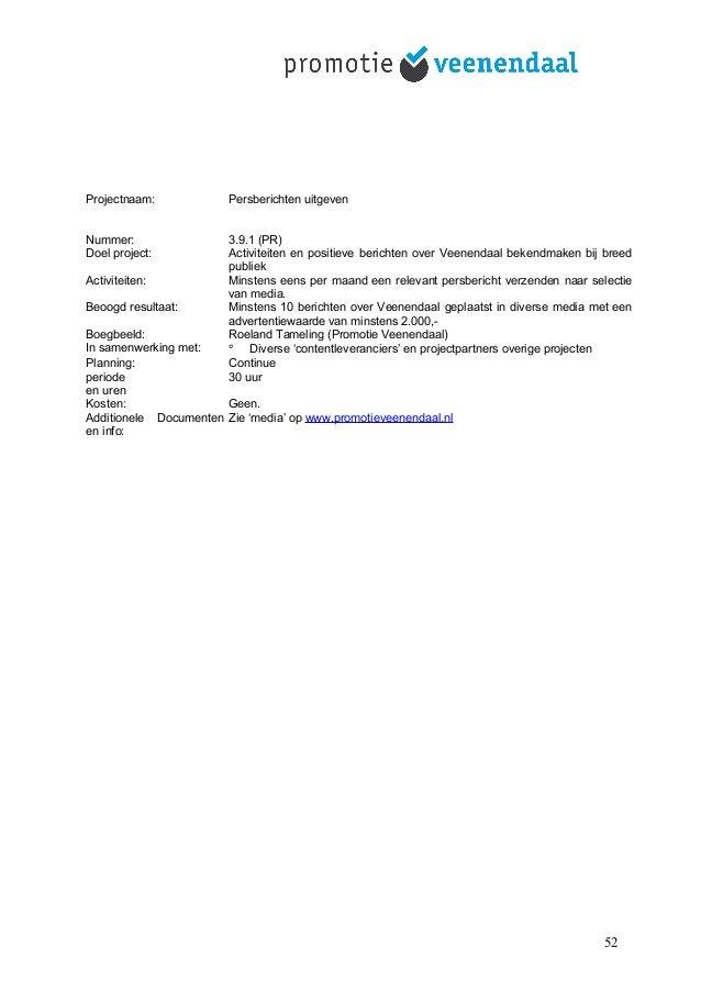 Projectnaam: Persberichten uitgeven Nummer: 3.9.1 (PR) Doel project: Activiteiten en positieve berichten over Veenendaal b...