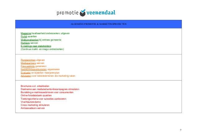 ALGEMENE PROMOTIE & MARKETINGPROJECTEN Magazine haalbaarheid onderzoeken, uitgeven Portal opzetten Welkomstborden bij entr...