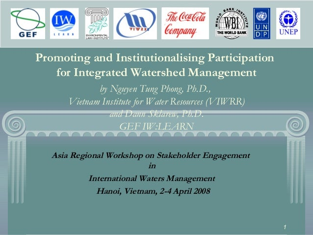 1 Promoting and Institutionalising Participation for Integrated Watershed Management by Nguyen Tung Phong, Ph.D., Vietnam ...
