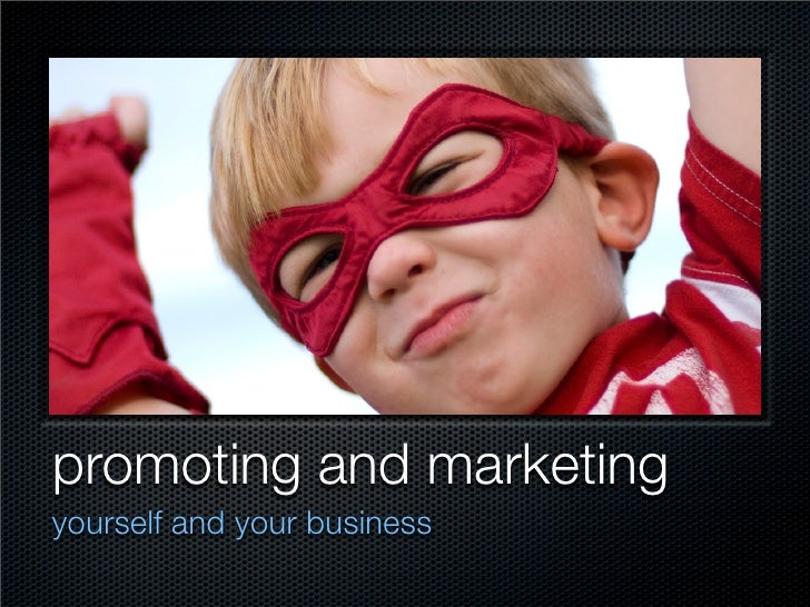 promoting and marketing yourself and your business