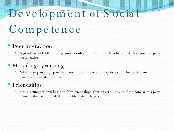 development of social competence essay Read this college essay and over 1,500,000 others like it now don't miss your chance to earn better grades and be a better writer.