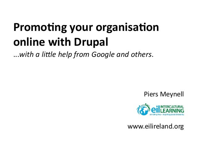 Promo%ng  your  organisa%on   online  with  Drupal ...with  a  li(le  help  from  Google  and  oth...