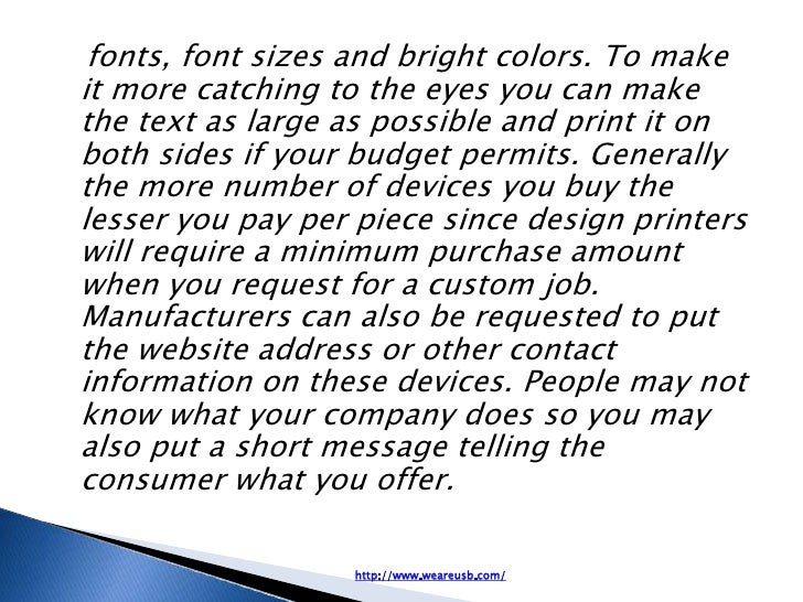 fonts, font sizes and bright colors. To makeit more catching to the eyes you can makethe text as large as possible and pri...