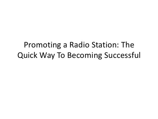 Promoting a Radio Station: TheQuick Way To Becoming Successful