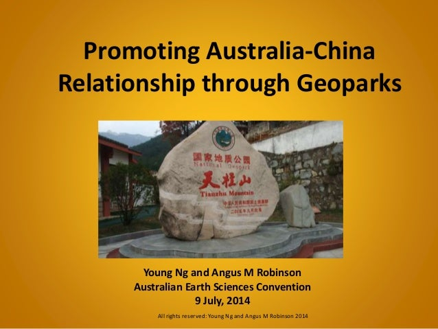 Promoting Australia-China Relationship through Geoparks Young Ng and Angus M Robinson Australian Earth Sciences Convention...
