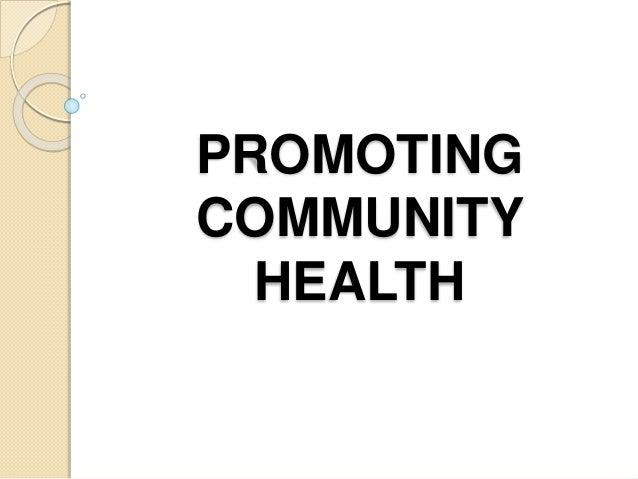 PROMOTING  COMMUNITY  HEALTH
