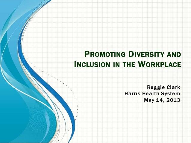 promoting diversity in workplace Workplace diversity makes good business sense understanding differences between people from a broad spectrum of backgrounds can help companies find ways of appealing.