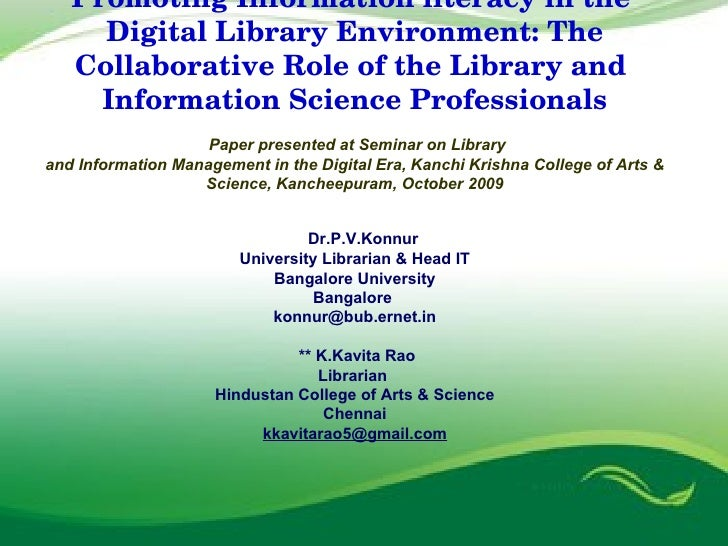 Promoting Information literacy in the  Digital Library Environment: The Collaborative Role of the Library and  Information...