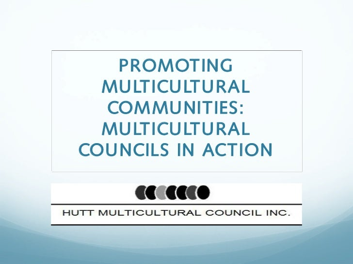 PROMOTING  MULTICULTURAL  COMMUNITIES:  MULTICULTURALCOUNCILS IN ACTION
