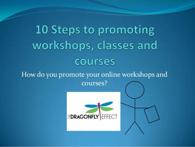 How do you promote your online workshops and courses?