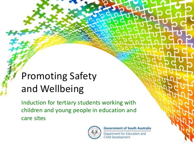 Promoting Safetyand WellbeingInduction for tertiary students working withchildren and young people in education andcare si...