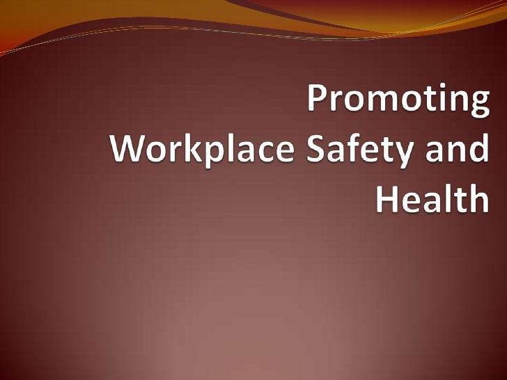 factors promoting health safety in In the late 1980s, workplace health and safety returned to the fore due  a  crucial success factor for workplace health promotion is senior.