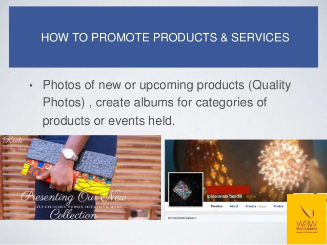 • Meet our staff (share a profile about your hardworking staff) HOW TO PROMOTE PRODUCTS & SERVICES sponsored by