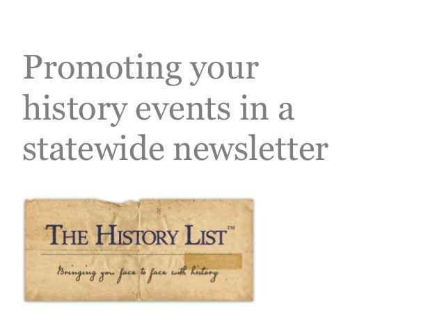 Promoting your history events in a statewide newsletter The History List 1