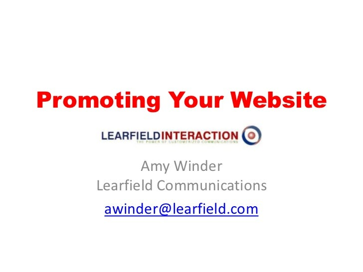 Promoting Your Website<br />Amy WinderLearfield Communications<br />awinder@learfield.com<br />