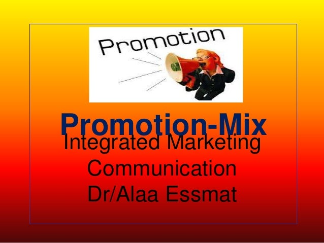 Integrated Marketing Communication Dr/Alaa Essmat Promotion-Mix