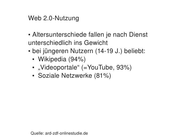 Web2.0Nutzung      ●AltersunterschiedefallenjenachDienst     unterschiedlichinsGewicht     ●beijüngerenNutzer...