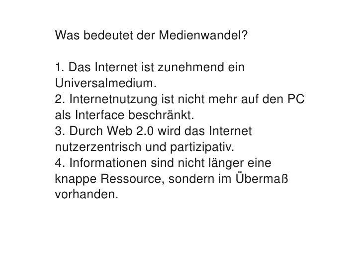 WasbedeutetderMedienwandel?      1.DasInternetistzunehmendein     Universalmedium.     2.Internetnutzungistnic...
