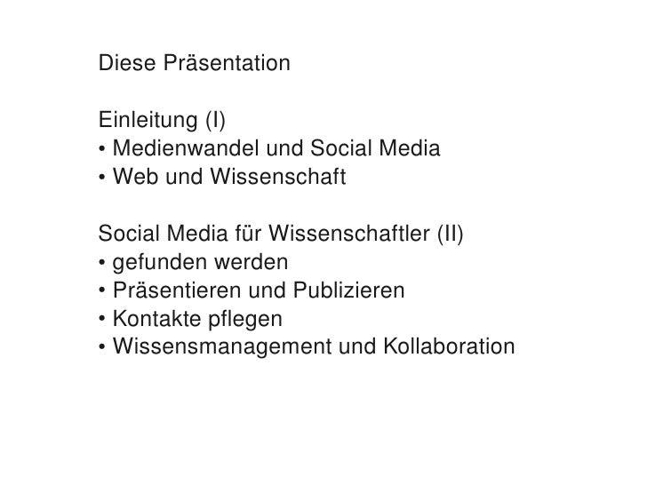 DiesePräsentation      Einleitung(I)     ●MedienwandelundSocialMedia      ●WebundWissenschaft         SocialMedi...