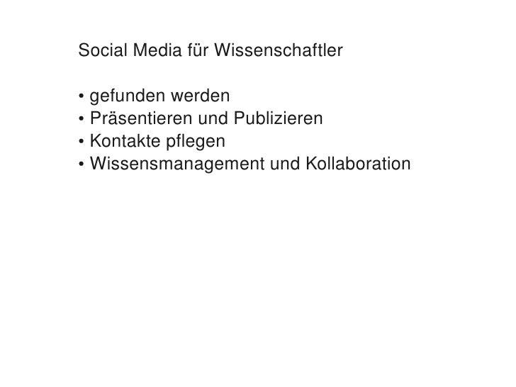 SocialMediafürWissenschaftler      ●gefundenwerden     ●PräsentierenundPublizieren      ●Kontaktepflegen      ●...