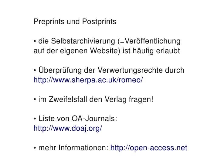 PreprintsundPostprints      ●dieSelbstarchivierung(=Veröffentlichung     aufdereigenenWebsite)isthäufigerlaubt...