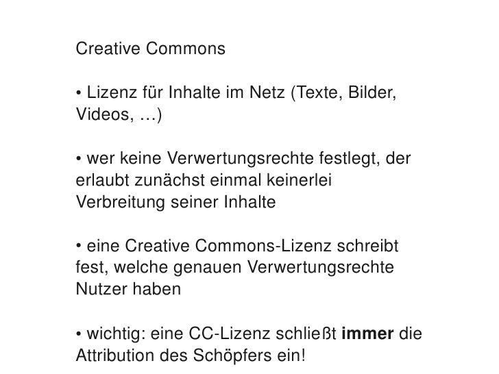 CreativeCommons      ●LizenzfürInhalteimNetz(Texte,Bilder,     Videos,…)      ●werkeineVerwertungsrechtefest...
