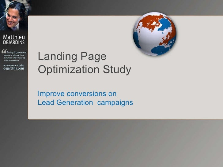 Landing Page Optimization Study Improve conversions on Lead Generation  campaigns