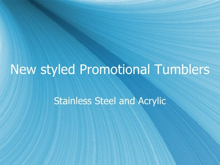New styled Promotional Tumblers Stainless Steel and Acrylic