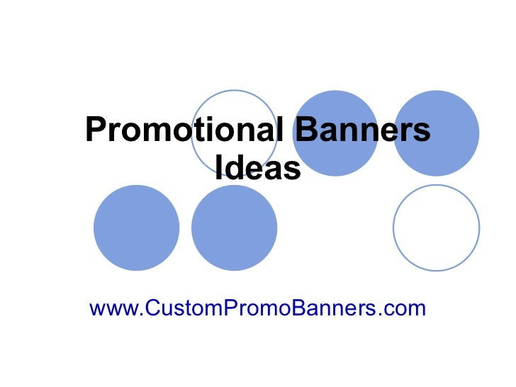 Promotional Banners Ideas www.CustomPromoBanners.com