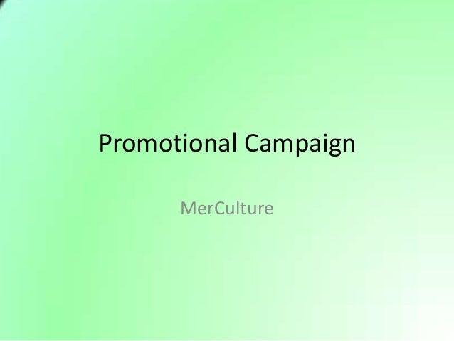 Promotional Campaign      MerCulture