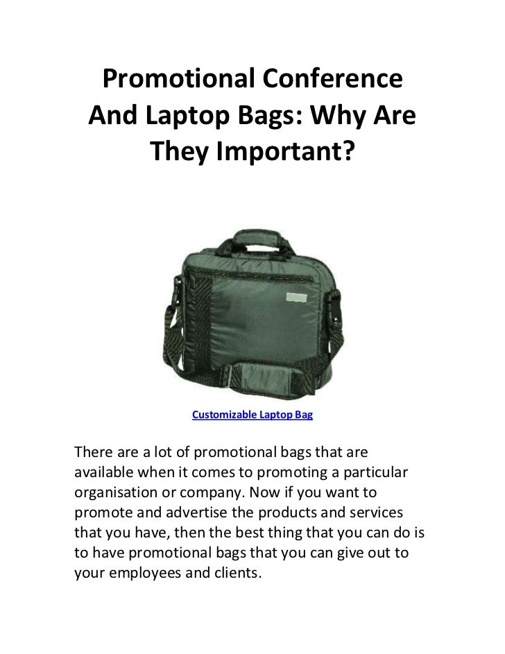 Promotional Conference  And Laptop Bags: Why Are      They Important?                 Customizable Laptop BagThere are a l...