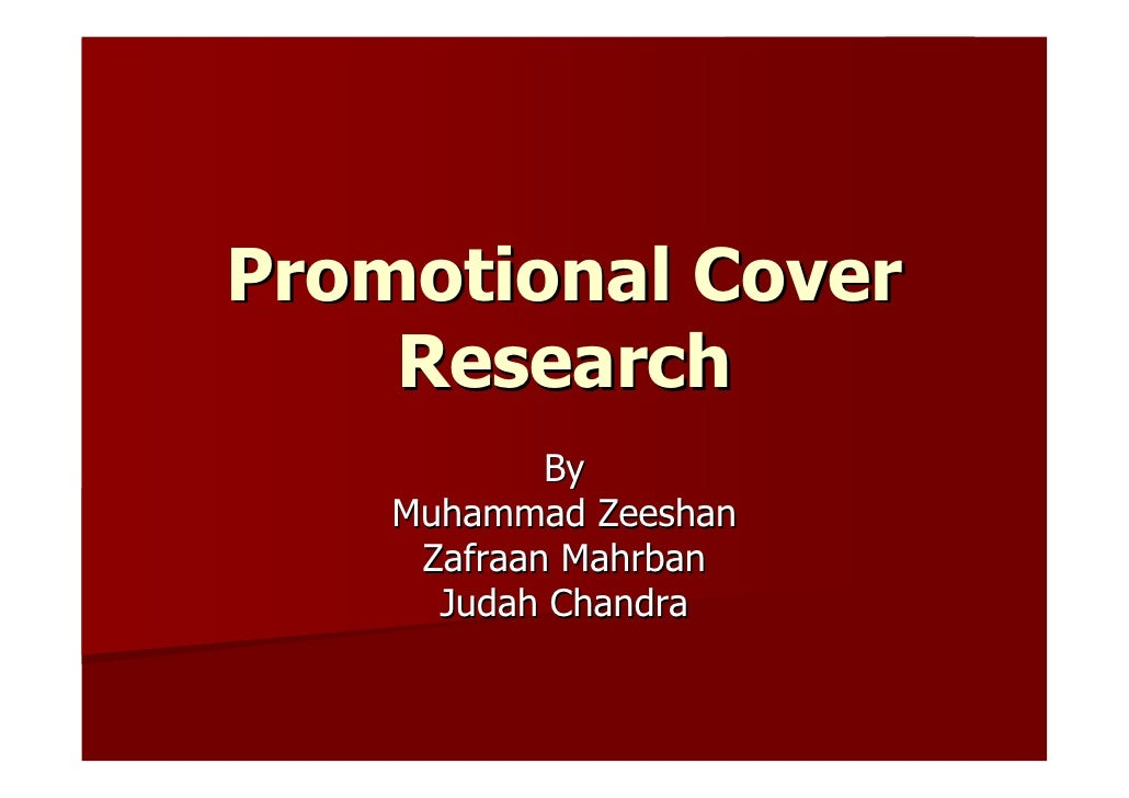 Promotional Cover     Research             By     Muhammad Zeeshan      Zafraan Mahrban       Judah Chandra