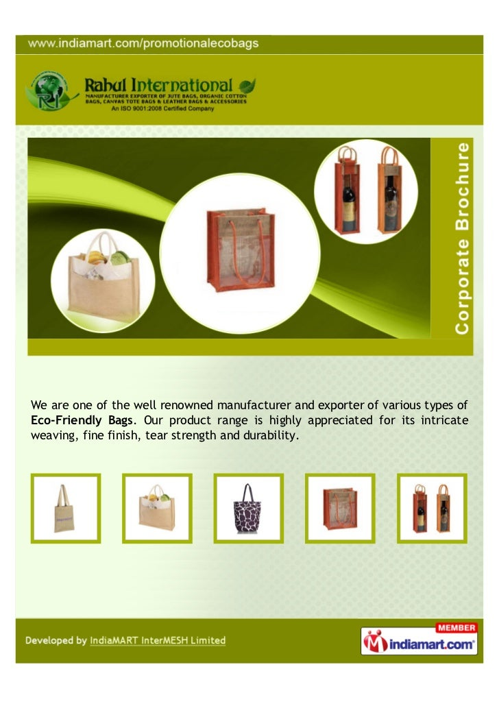 We are one of the well renowned manufacturer and exporter of various types ofEco-Friendly Bags. Our product range is highl...