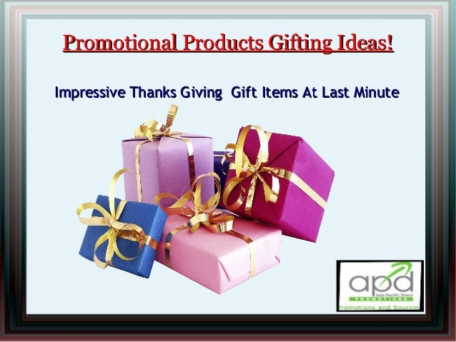 Promotional Products Gifting Ideas!Promotional Products Gifting Ideas! Impressive Thanks Giving Gift Items At Last MinuteI...