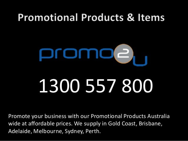 Promote your business with our Promotional Products Australia wide at affordable prices. We supply in Gold Coast, Brisbane...
