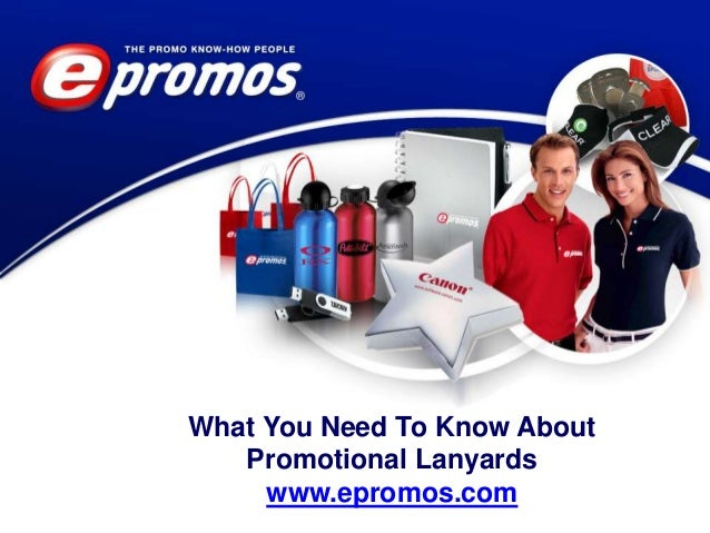 What You Need To Know About Promotional Lanyards www.epromos.com
