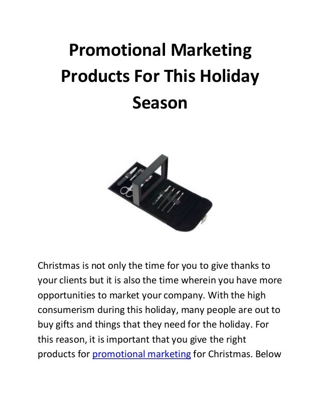 Promotional Marketing Products For This Holiday Season  Christmas is not only the time for you to give thanks to your clie...