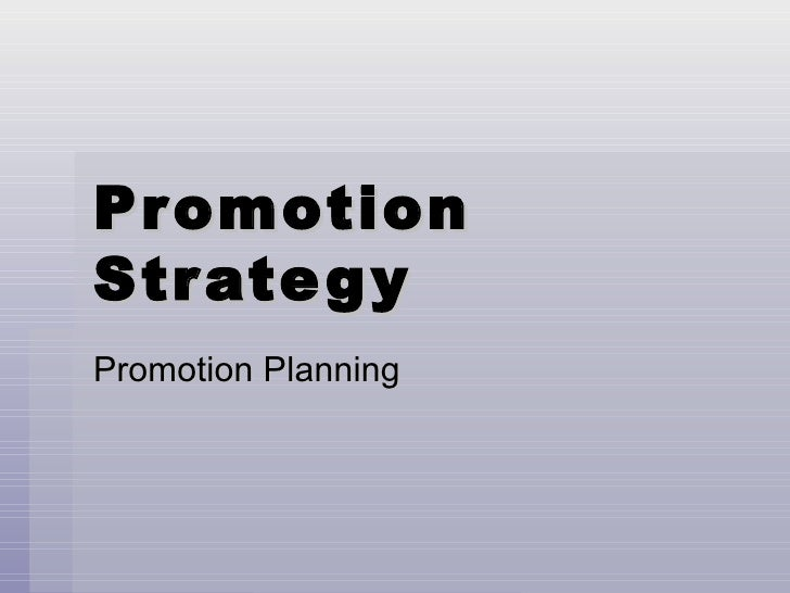 Promotion Strategy Promotion Planning