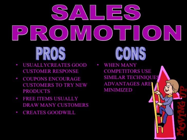 pros and cons promotional mix Pros and cons of promotion pros and cons of promotion by staff reporter november 23, 2010 print this article email this article climbing the corporate ladder is.