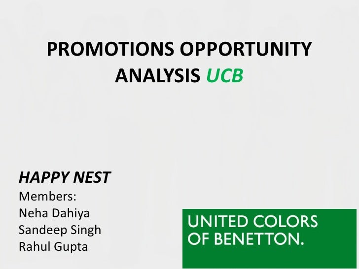 PROMOTIONS OPPORTUNITY          ANALYSIS UCB    HAPPY NEST Members: Neha Dahiya Sandeep Singh Rahul Gupta